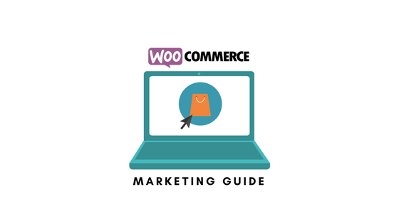 WooCommerce Marketing Guide
