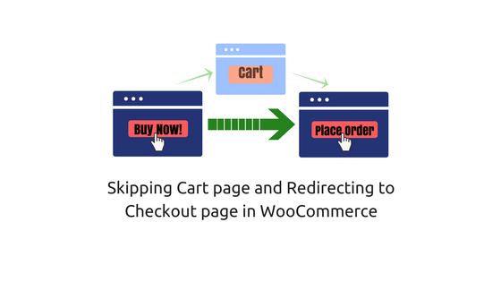 How to skip WooCommerce Cart page and redirect to Checkout