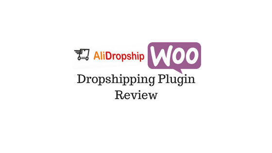 AliDropship Woo - Review of WooCommerce Dropshipping Plugin