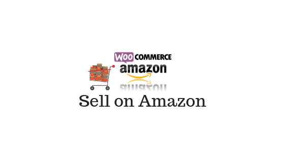 Sell on Amazon along with WooCommerce to Improve Sales and