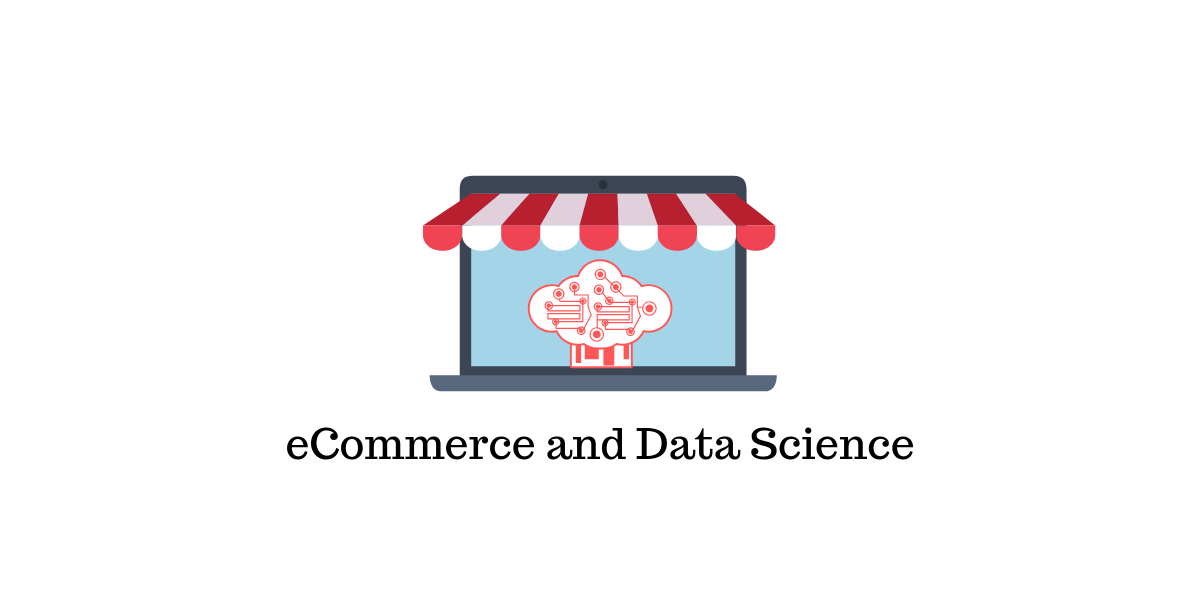 10 Data Science Projects eCommerce Businesses Are Using