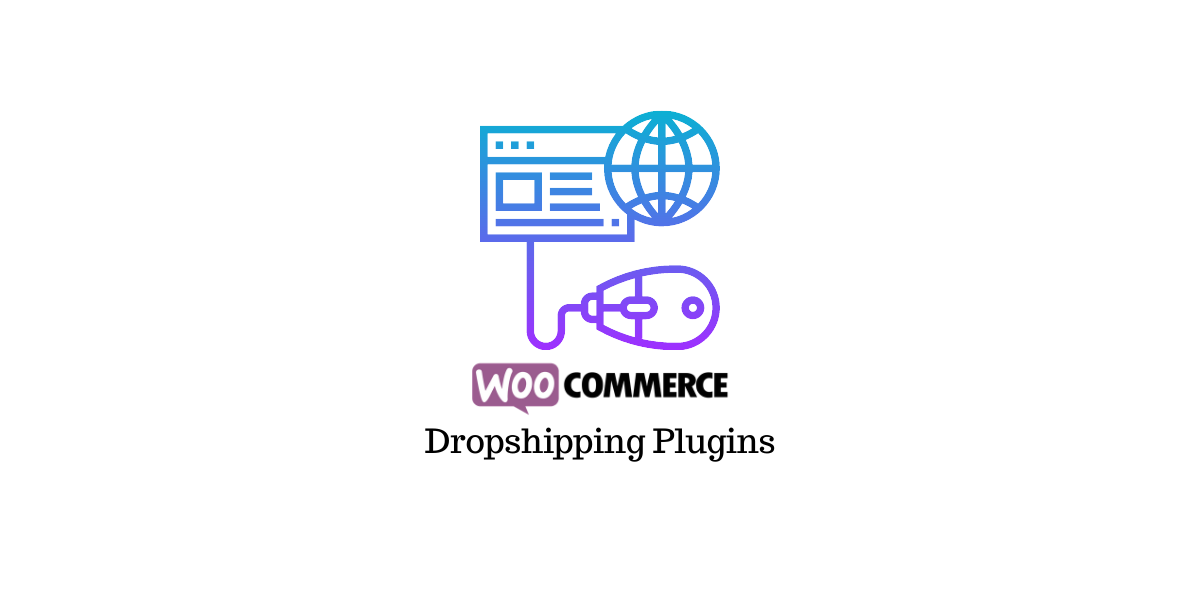 8 Must Have Woocommerce Dropshipping Plugins For Your Wordpress Ecommerce Store 2020 Learnwoo